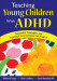 Teaching Young Children With ADHD