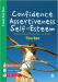 Confidence, Assertiveness, Self-Esteem