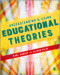 Understanding and Using Educational Theories